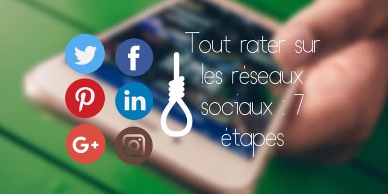 Tout-rater-sur-les-réseaux-sociaux